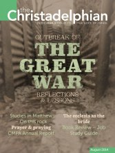The Christadelphian August 2014 issue with Reflections and Lessons from the Great War 1914-1918
