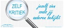 Zelfkritiek, jezelf zien zoals jij anderen bekijkt. (Self-criticism, see yourself as you watch others.) - Bond Zonder naam spreuk juni 2011